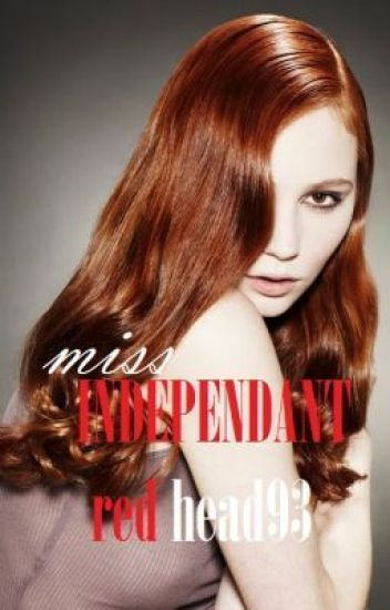 Miss Independent.