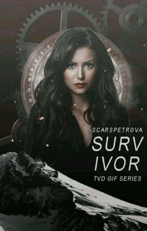 Survivor ♆ TVD Gif Series by -ScarsPetrova