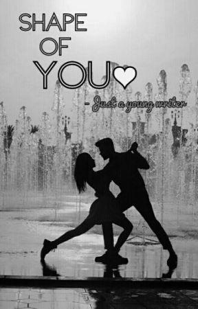 Shape Of You by xxXCaraXxxx