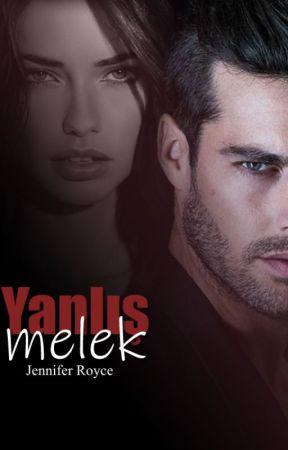YANLIŞ MELEK (GÜNCEL KURGU) by Jenniferroyce