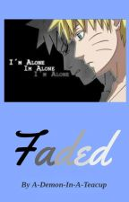 Faded (Naruto Fanfiction) by A_Demon_In_A_Teacup