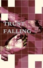 Trust Falling {A Role Play} by thankspeteyoubitch