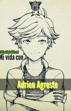 Mi vida con Adrien Agreste by ChatNoir100reel