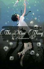 ×||The One Thing ||× [SebaCiel] by derpR3ss3d
