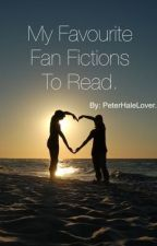 My Favourite Fan Fictions To Read. by PeterHaleLover