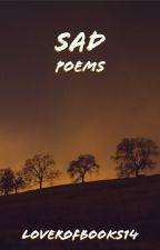 Sad Poems by loverofbooks14