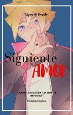 Siguiente amor. (Boruto x ______) by monamiregina