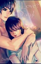 Is it Love? -Daryl {pausiert} by Whitout_Alice