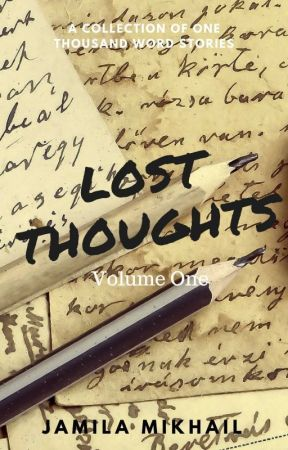 Lost Thoughts (Volume 1) by KeepYourGoodHeart