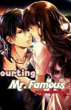 Courting Mr. Famous (Book 1) by princessDonalyn18