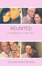 Reunited [A Bensler Fan Fic] by GirlandHerKeyboard