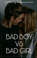 Bad Boy VS Bad Girl by widyaadinda12