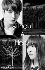 Without A Heart (A YuKook FanFic) by misuRem