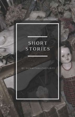 Short Stories ✿ Joshler + More by DunWithAllThePurity