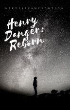 Henry Danger: Reborn by Nerdsareawesome656