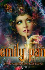 Emily Pan🍃 #2 - Uma Viagem à Ilha das Fadas - Série De Volta À Terra Do Nunca by EllenFidel