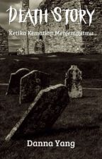 DEATH STORY (KISAH KEMATIAN) by dannayang