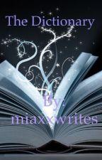 The Dictionary by miaxxwrites