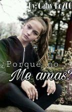 Por que no me amas?-Johnny Orlando Y Tu... by Gaby_Ro2005