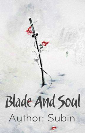 [LONGFIC] Blade And Soul [Yulsic][PG-15][Chapter 1->9] by Subin_L0ve_SNSD
