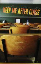 Keep Me After Class by mydaddylucifer