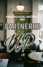 Partnered Up✔︎ | now in editing by nisag27