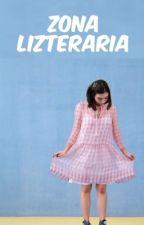 ZONA LI(Z)TERARIA. by booksforevah