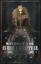 This Is How I Disappear by SassyKidNamedGerard