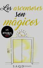 Los ascensores son mágicos | Los Intocables #Extra1 by Simyaqd