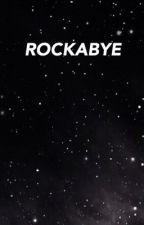 Rockabye // KStar by fxckingzerkstar