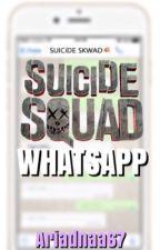 Suicide Skwad Whatsapp by CaptainAriadnaa67