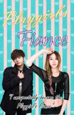 Playgirl's Fiance by MyungyeonLover