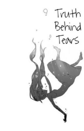 Truth Behind Tears by ShinesLikeTheSun