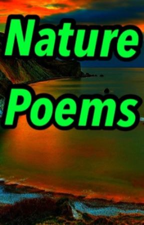 Nature poems by phobe1234