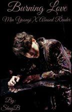 Burning Love, Min Yoongi X Abused Reader  by ShayBshaulis