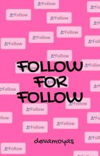 Follow for Follow by devamoyas