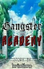 Gangster Academy (school of gangsters) COMPLETED by loriiatilano