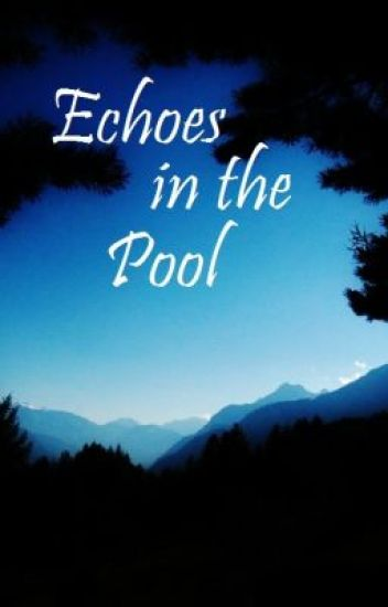 Echoes in the pool