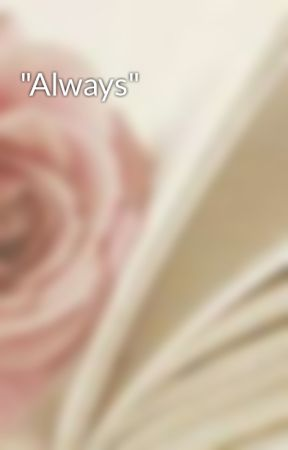 """""""Always"""" by dramionefanfics9"""