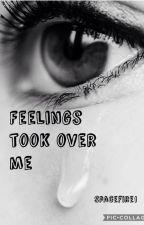 Feelings took over me by Spacefire1