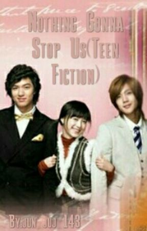 Nothing Gonna Stop Us(Teen Fiction) by jun_juj_143