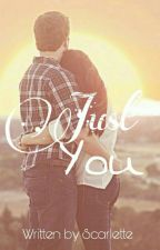 Just YOU [ Slow Update ] by ScarletteStories_
