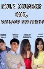 Rule Number One, Walang Boyfriend | MayWard  by _GabriellaDiaz_