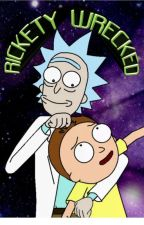 Rickety Wrecked (Rick x Morty)  by Crastra