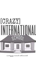 Crazy International School ✔ by MrP_69
