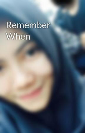 Remember When by elnast