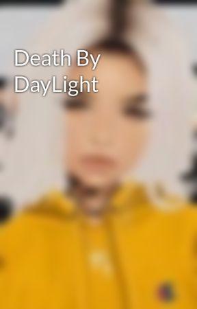 Death By DayLight by SinisterDotKiller