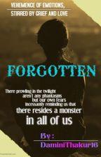 FORGOTTEN - Book 1 (Despising Love) by DaminiThakur16