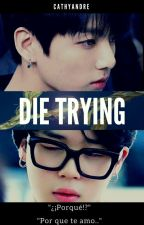 Die Trying  (JiKook) by CathyAndre