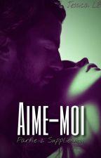 Supplie-moi, Aime-moi [Tome 2] EN CORRECTION by Jil83LB